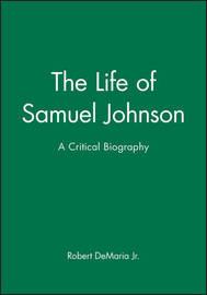 The Life of Samuel Johnson by Robert DeMaria
