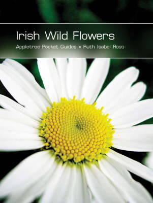 Irish Wild Flowers by Ruth Isabel Ross