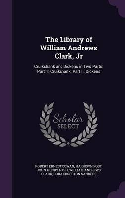 The Library of William Andrews Clark, Jr by Robert Ernest Cowan image