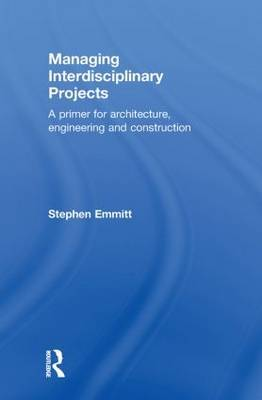 Managing Interdisciplinary Projects by Stephen Emmitt image