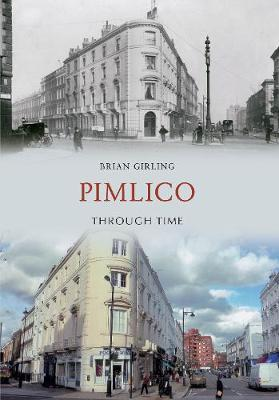 Pimlico Through Time by Brian Girling image