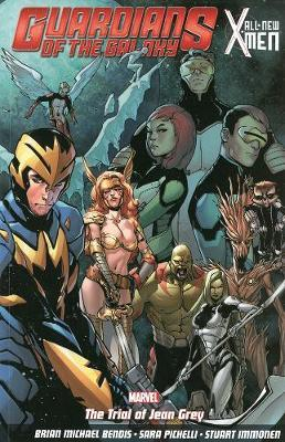 Guardians Of The Galaxy/all-new X-men: The Trial Of Jean Grey by Brian Michael Bendis