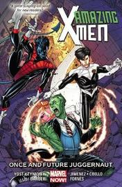 Amazing X-men Volume 3: Once And Future Juggernaut by Christopher Yost