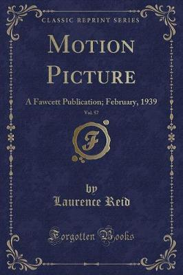 Motion Picture, Vol. 57 by Laurence Reid