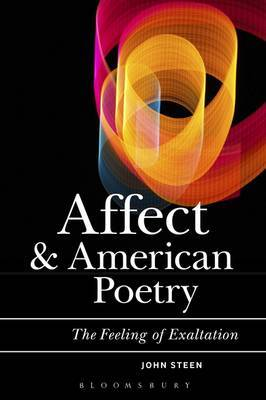 Affect, Psychoanalysis, and American Poetry by John Steen