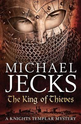 The King of Thieves (Knights Templar Mysteries 26) by Michael Jecks image