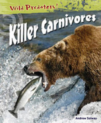 Killer Carnivores by Andrew Solway