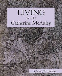 Living with Catherine McAuley by Ulana M. Bochan