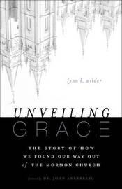 Unveiling Grace by Lynn K. Wilder