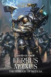 Ferrus Manus by David Guymer