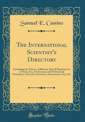 The International Scientist's Directory by Samuel E Cassino image
