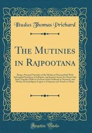 The Mutinies in Rajpootana by Iltudus Thomas Prichard image