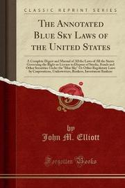 The Annotated Blue Sky Laws of the United States by John M Elliott image