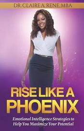 Rise Like a Phoenix by Dr Claire a Rene image