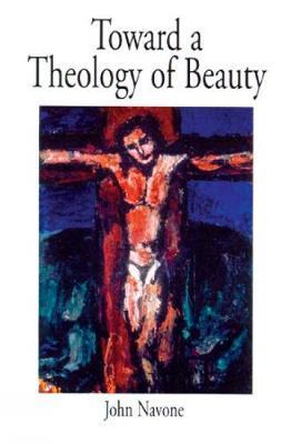 Toward a Theology of Beauty by John Navone image