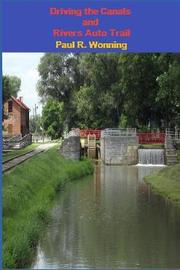 Driving the Canals and Rivers Auto Trail by Paul R Wonning