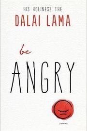 Be Angry by Dalai Lama