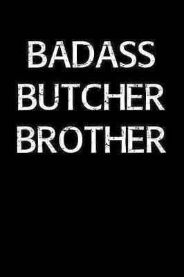 Badass Butcher Brother by Standard Booklets