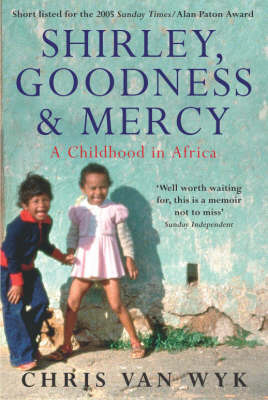 Shirley, Goodness and Mercy: A Childhood Memoir by Chris van Wyk image
