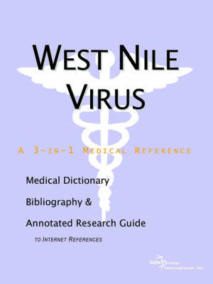 West Nile Virus - A Medical Dictionary, Bibliography, and Annotated Research Guide to Internet References by ICON Health Publications image