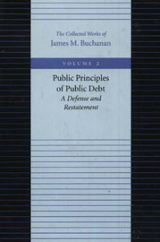 The Public Principles of Public Debt by James M Buchanan image