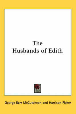 The Husbands of Edith by George , Barr McCutcheon image