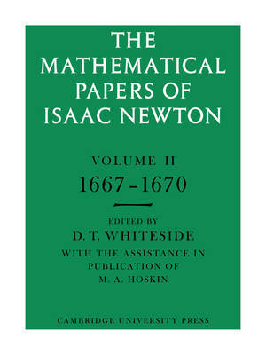 The Mathematical Papers of Isaac Newton: Volume 2, 1667-1670 by Isaac Newton
