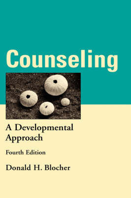 Counseling: A Developmental Approach by Donald H Blocher