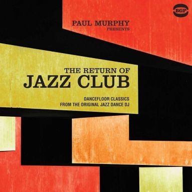 Paul Murphy Presents The Return Of Jazz Club by Various Artists