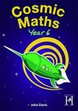Cosmic Maths Year 6 by John Davis