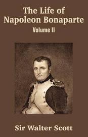 The Life of Napoleon Bonaparte (Volume II) by Walter Scott image
