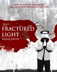 Fractured Light by Raven David