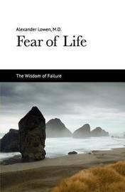 Fear of Life by Alexander Lowen