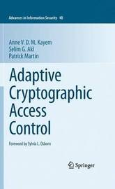 Adaptive Cryptographic Access Control by Anne V D M Kayem