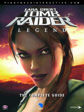 Tomb Raider: Legend - The Complete Official Games Guide