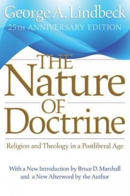 The Nature of Doctrine, 25th Anniversary Edition by George A. Lindbeck
