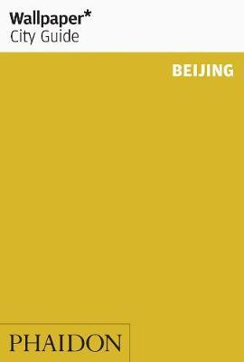 Wallpaper* City Guide Beijing 2015 by Adrian Sandiford