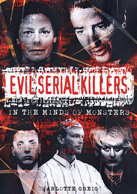 Evil Serial Killers by Charlotte Greig image