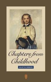 Chapters From Childhood by Juliet M. Soskice image