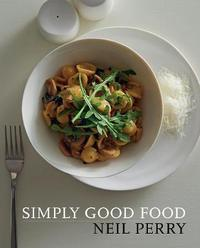Simply Good Food by Neil Perry image