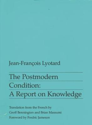 The Postmodern Condition by Jean-Francois Lyotard