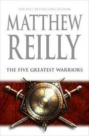 The Five Greatest Warriors (Jack West Jr #3) by Matthew Reilly image