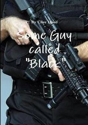 Some Guy Called Black by Clive Hoad