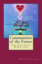 Communities of the Future by Mr Bruce J Taylor