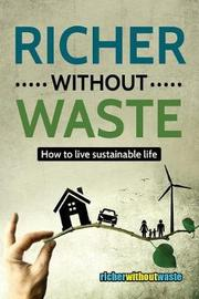 Richer Without Waste by Robert Baranyi