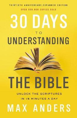 30 Days to Understanding the Bible, 30th Anniversary by Max Anders image