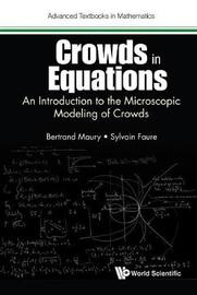 Crowds In Equations: An Introduction To The Microscopic Modeling Of Crowds by Bertrand Maury image