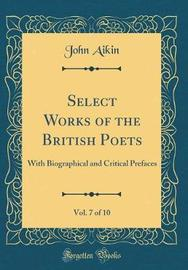 Select Works of the British Poets, Vol. 7 of 10 by John Aikin image