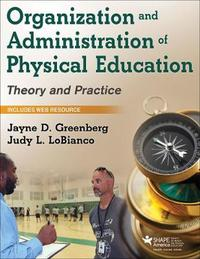 Organization and Administration of Physical Education with Web Study Guide