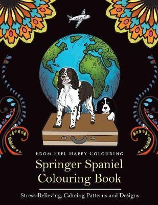 Springer Spaniel Colouring Book by Feel Happy Colouring